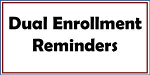 Dual Enrollment Reminders